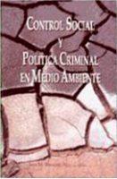Libro publicado por Jose Maria Borrero Control Social y Política Criminal en Medio Ambiente