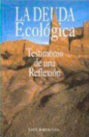 José Maria Borrero en Este libro se refiere a la Deuda Ecológica, definida como una obligación con la biosfera